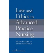 Law and Ethics for Advanced Practice Nursing by Diane Kjervik