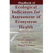 Handbook of Ecological Indicators for Assessment of Ecosystem Health by Dr. Sven Erik Jorgensen