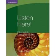 Listen Here! Intermediate Listening Activities by Clare West
