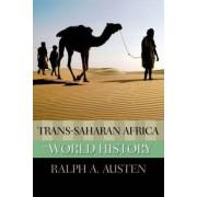 Trans-Saharan Africa in World History by Ralph A. Austen