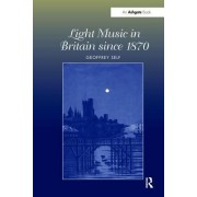 Light Music in Britain Since 1870: A Survey