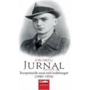 Jurnal vol. 1 Inceputurile unui exil indelungat 1940-1945 - Ion Ratiu