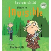 Slightly Invisible by Lauren Child