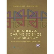 Creating a Caring Science Curriculum by Marcia Hills
