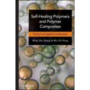 Self-Healing Polymers and Polymer Composites by Ming Qiu Zhang