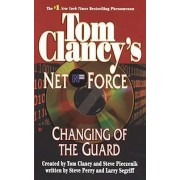 Tom Clancy's Net Force: Changing of the Guard by Tom Clancy