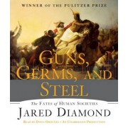 Guns, Germs, and Steel by Professor of Geography Jared Diamond