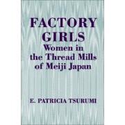 Factory Girls: Women In The Thread Mills Of Meiji, Japan