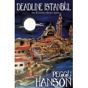 Deadline Istanbul (the Elizabeth Darcy Series) by Peggy Hanson