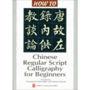 Chinese Regular Script Calligraphy for Beginners by Zong Jianye