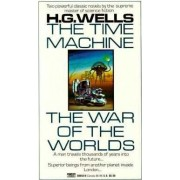 The Time Machine/the War of the Worlds by Herbert George Wells