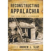 Reconstructing Appalachia by Andrew L. Slap