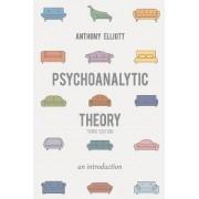 Psychoanalytic Theory by Anthony Elliott