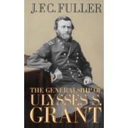 The Generalship of Ulysses S. Grant by J. F. C. Fuller