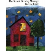 The Secret Birthday Message by Eric Carle