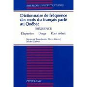Dictionnaire de Frequence des Mots du Francais Parle au Quebec by Normand Beauchemin