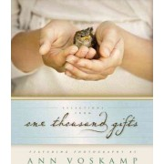 Selections from One Thousand Gifts by Ann Voskamp