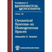 Dynamical Systems on Homogeneous Spaces by Alexander N. Starkov