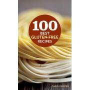 100 Best Gluten-Free Recipes by Carol Fenster