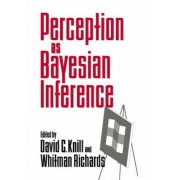 Perception as Bayesian Inference by David C. Knill