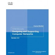 Course Booklet for CCNA Discovery Designing and Supporting Computer Networks, Version 4.01 by Cisco Networking Academy