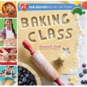 Baking Class: 50 Fun Recipes Kids Love to Bake and Eat!