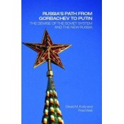 Russia's Path from Gorbachev to Putin by David M. Kotz