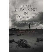 Clan Cleansing in Somalia by Lidwien Kapteijns