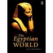 The Egyptian World by Toby Wilkinson