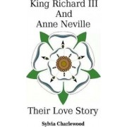 King Richard III & Anne Neville by Mrs S a Charlewwod