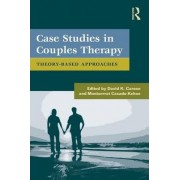 Case Studies in Couples Therapy by David K. Carson