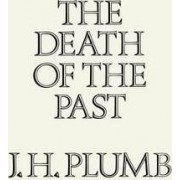 The Death of the Past by J. H. Plumb