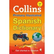 Collins Primary Illustrated Spanish Dictionary by Collins Dictionaries