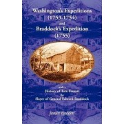 Washington's Expeditions (1753-1754) and Braddock's Expedition (1755), with a History of Tom Fausett, the Slayer of General Edward Braddock by James Hadden
