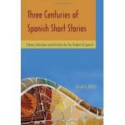 Three Centuries of Spanish Short Stories by Astrid A. Billat