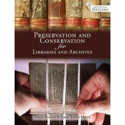 Preservation and Conservation for Libraries and Archives by Nelly Balloffet