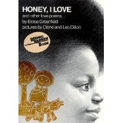 Honey, I Love and Other Love Poems by Eloise Greenfield