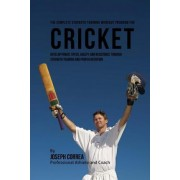 The Complete Strength Training Workout Program for Cricket by Correa (Professional Athlete and Coach)