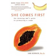 She Comes First: The Thinking Man's Guide to Pleasuring a Woman, Paperback