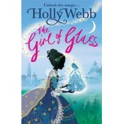 The Girl of Glass: Book 4 by Holly Webb