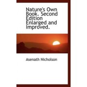 Nature's Own Book. Second Edition Enlarged and Improved. by Asenath Nicholson