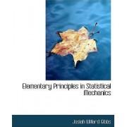 Elementary Principles in Statistical Mechanics by Josiah Willard Gibbs