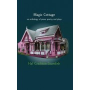 Magic Cottage: An Anthology of Prose, Poetry and Plays
