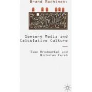 Brand Machines, Sensory Media and Calculative Culture 2016 by Sven Brodmerkel