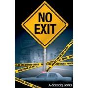 No Exit by Al-Saadiq Banks