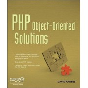 PHP Object-Oriented Solutions by David Powers