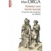 Confesiuni - Portretul unei familii turcesti - Irfan Orga