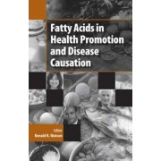 Fatty Acids in Health Promotion and Disease Causation by Ronald Ross Watson