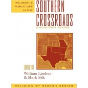 Religion and Public Life in the Southern Crossroads by William Lindsey