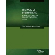 The Logic of Subchapter K, a Conceptual Guide to the Taxation of Partnerships by Laura Cunningham